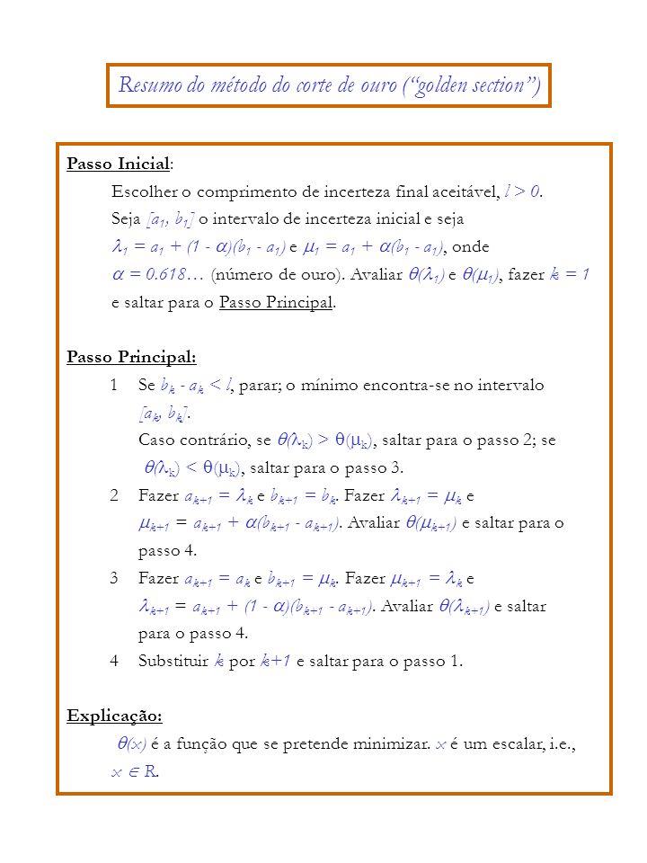 Passo Inicial: Escolher o comprimento de incerteza final aceitável, l > 0.