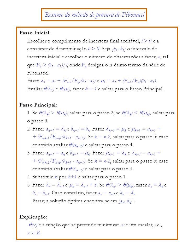 Passo Inicial: Escolher o comprimento de incerteza final aceitável, l > 0 e a constante de descriminação > 0.