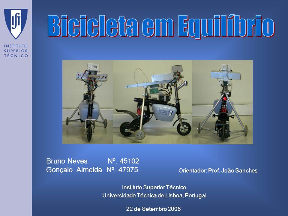 Instituto Superior Técnico Universidade Técnica de Lisboa, Portugal 22 de Setembro 2006 Bruno Neves Nº. 45102 Gonçalo Almeida Nº. 47975 Orientador: Pr