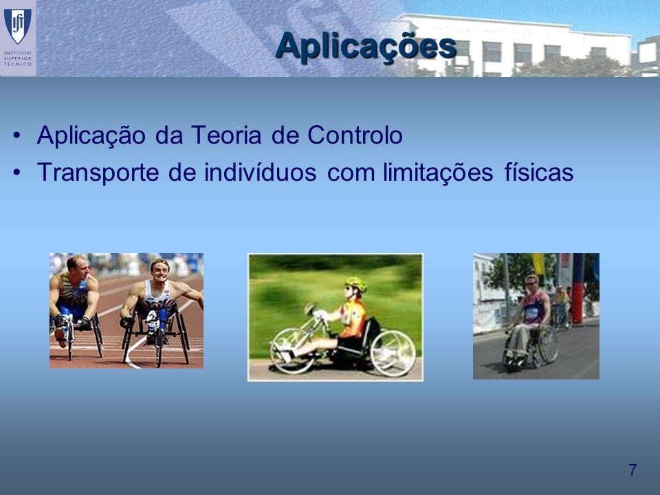 7 Aplicações Aplicação da Teoria de Controlo Transporte de indivíduos com limitações físicas