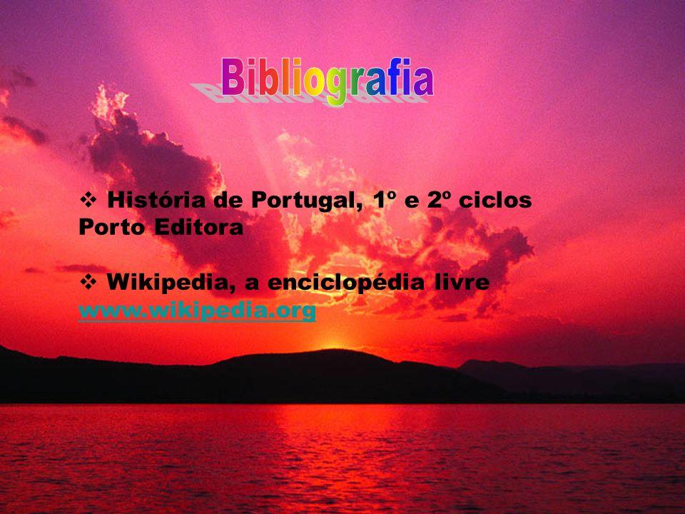 História de Portugal, 1º e 2º ciclos Porto Editora Wikipedia, a enciclopédia livre www.wikipedia.org