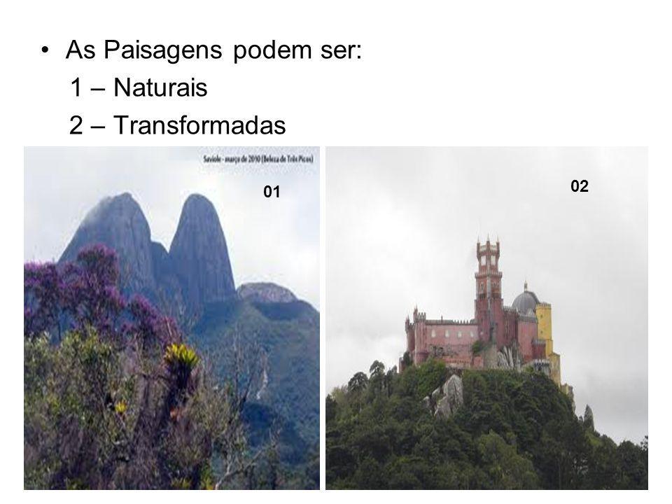 Paisagem natural Essas são as paisagens onde a presença humana é pequena ou inexistente, havendo portanto um predomínio de elementos humanos.