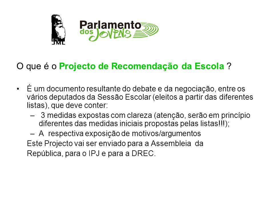 O que é o Projecto de Recomendação da Escola ? É um documento resultante do debate e da negociação, entre os vários deputados da Sessão Escolar (eleit