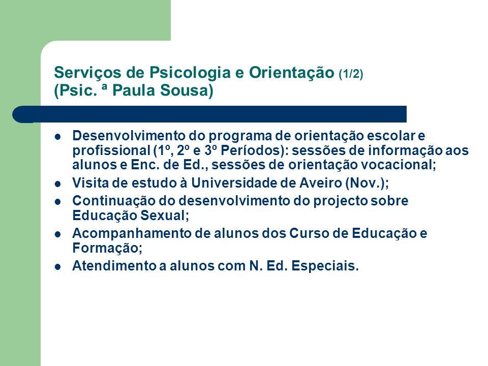 Serviços de Psicologia e Orientação (1/2) (Psic. ª Paula Sousa) Desenvolvimento do programa de orientação escolar e profissional (1º, 2º e 3º Períodos