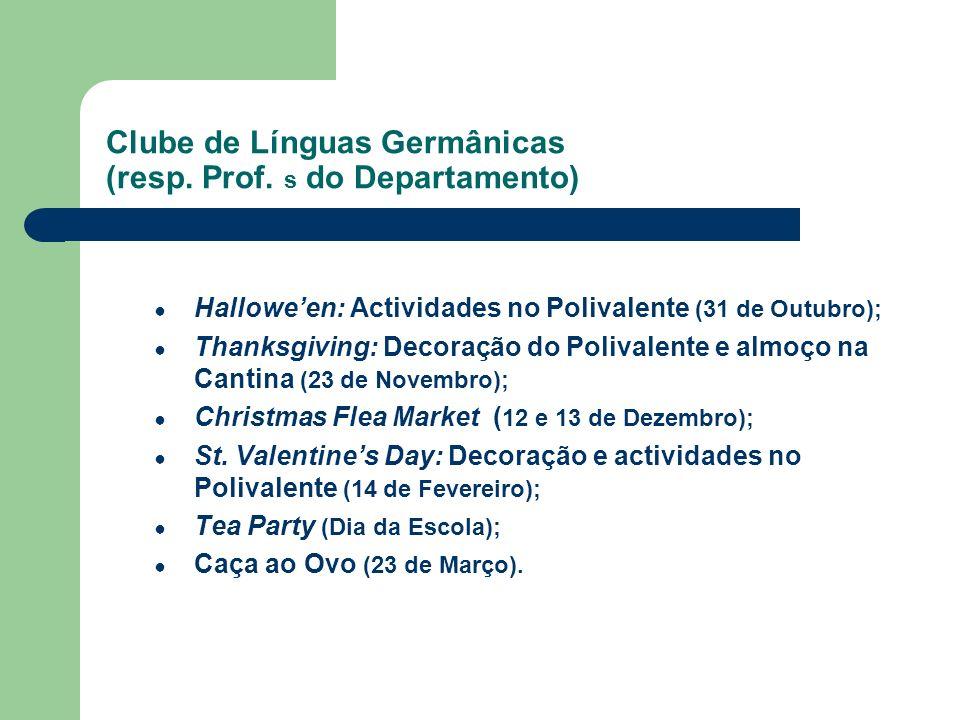 Clube de Línguas Germânicas (resp. Prof. s do Departamento) Halloween: Actividades no Polivalente (31 de Outubro); Thanksgiving: Decoração do Polivale