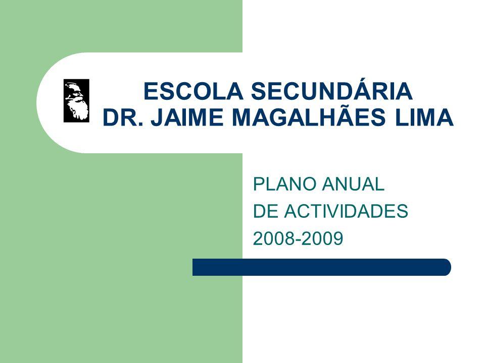 ESCOLA SECUNDÁRIA DR. JAIME MAGALHÃES LIMA PLANO ANUAL DE ACTIVIDADES 2008-2009