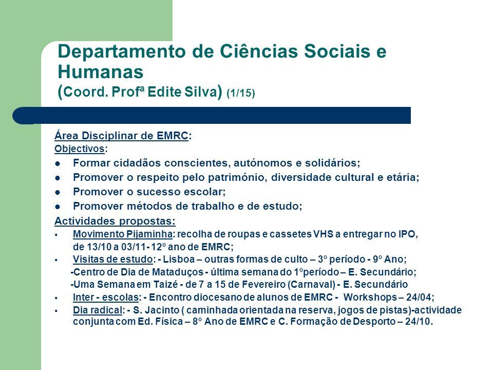 Departamento de Ciências Sociais e Humanas ( Coord. Profª Edite Silva ) (1/15) Área Disciplinar de EMRC: Objectivos: Formar cidadãos conscientes, autó