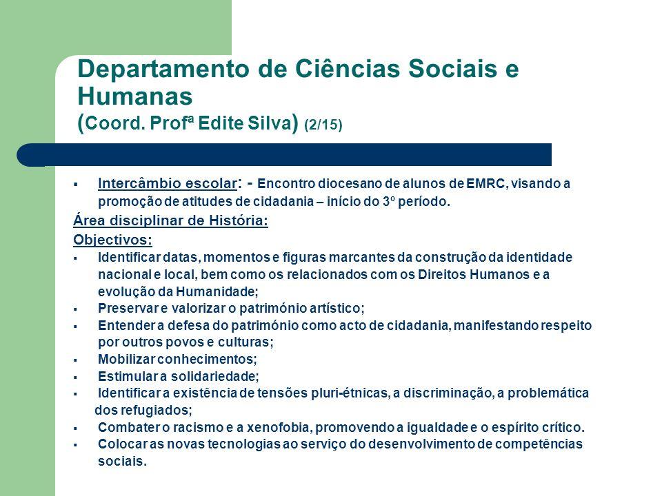 Departamento de Ciências Sociais e Humanas ( Coord. Profª Edite Silva ) (2/15) Intercâmbio escolar : - Encontro diocesano de alunos de EMRC, visando a