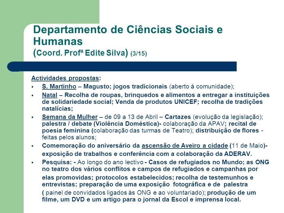 Departamento de Ciências Sociais e Humanas ( Coord. Profª Edite Silva ) (3/15) Actividades propostas: S. Martinho – Magusto; jogos tradicionais (abert