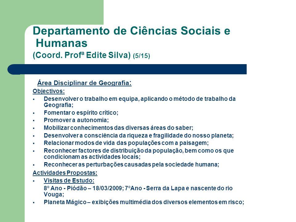 Departamento de Ciências Sociais e Humanas (Coord. Profª Edite Silva) (5/15) Área Disciplinar de Geografia : Objectivos: Desenvolver o trabalho em equ