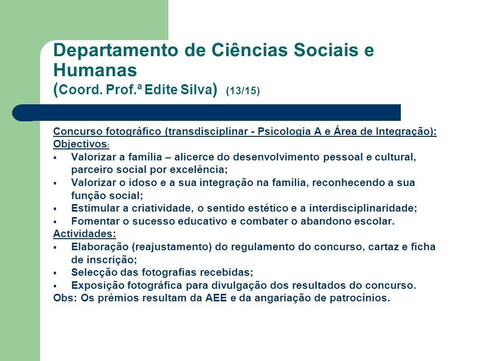 Departamento de Ciências Sociais e Humanas ( Coord. Prof.ª Edite Silva ) (13/15) Concurso fotográfico (transdisciplinar - Psicologia A e Área de Integ