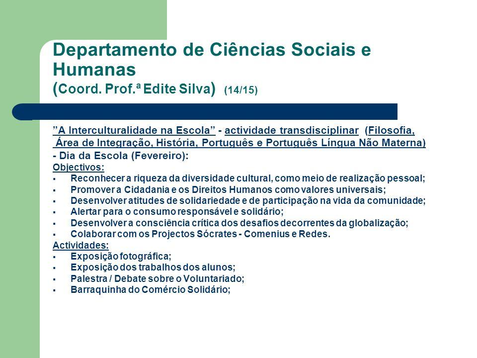 Departamento de Ciências Sociais e Humanas ( Coord. Prof.ª Edite Silva ) (14/15) A Interculturalidade na Escola - actividade transdisciplinar (Filosof