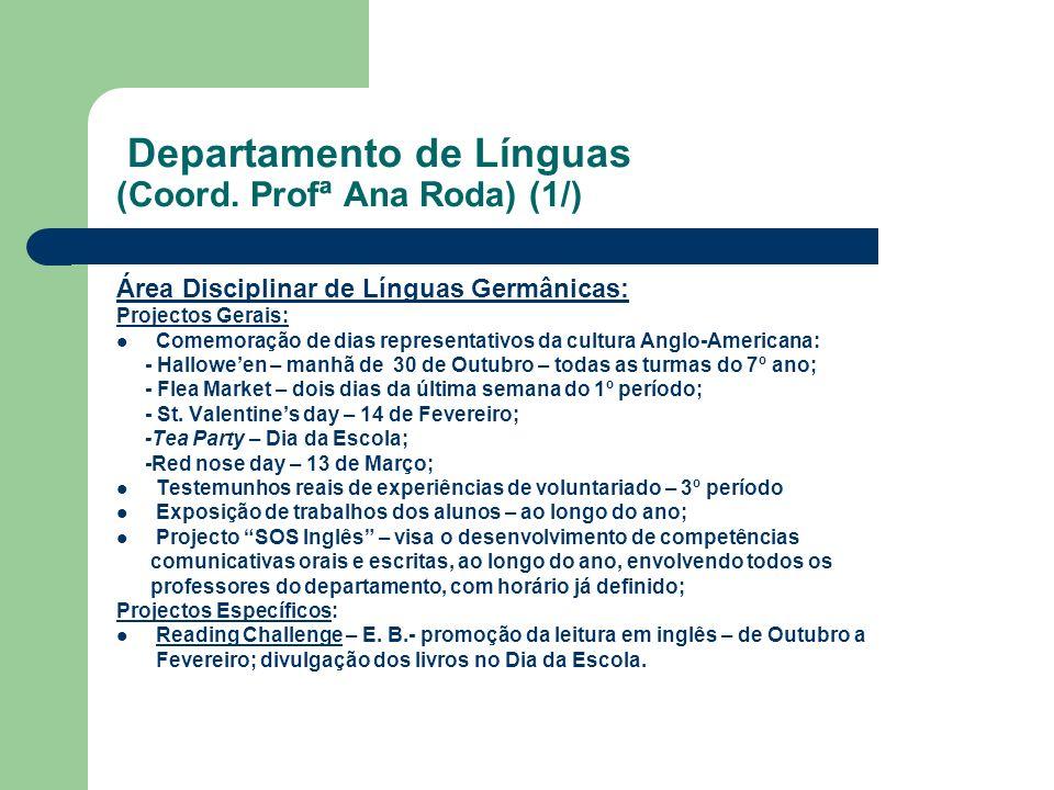 Departamento de Línguas (Coord. Profª Ana Roda) (1/) Área Disciplinar de Línguas Germânicas: Projectos Gerais: Comemoração de dias representativos da