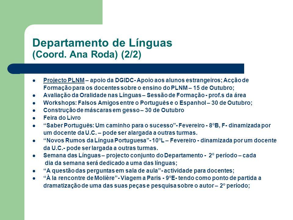 Departamento de Línguas (Coord. Ana Roda) (2/2) Projecto PLNM – apoio da DGIDC- Apoio aos alunos estrangeiros; Acção de Formação para os docentes sobr