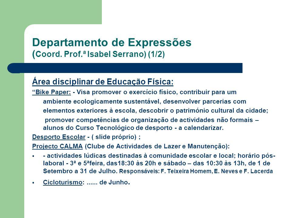 Departamento de Expressões ( Coord. Prof.ª Isabel Serrano) (1/2) Área disciplinar de Educação Física: Bike Paper: - Visa promover o exercício físico,
