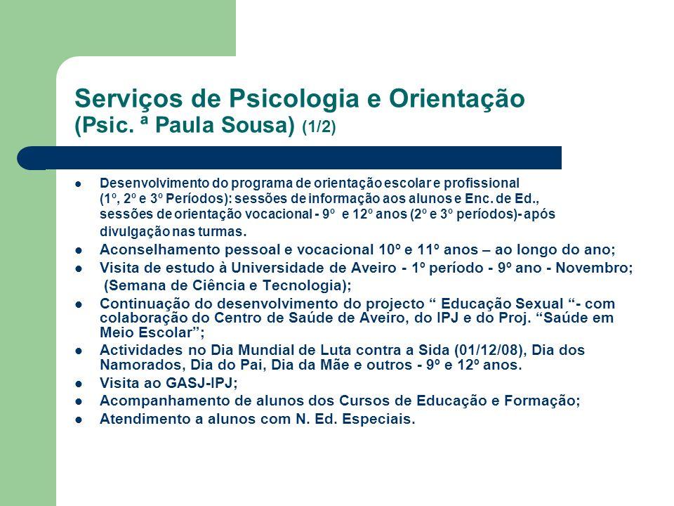 Serviços de Psicologia e Orientação (Psic. ª Paula Sousa) (1/2) Desenvolvimento do programa de orientação escolar e profissional (1º, 2º e 3º Períodos