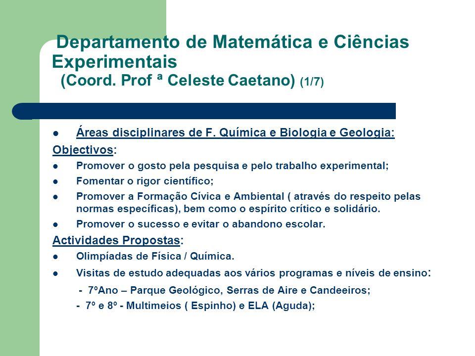 Departamento de Matemática e Ciências Experimentais (Coord. Prof ª Celeste Caetano) (1/7) Áreas disciplinares de F. Química e Biologia e Geologia: Obj