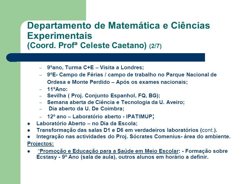 Departamento de Matemática e Ciências Experimentais (Coord. Profª Celeste Caetano) (2/7) – 9ºano, Turma C+E – Visita a Londres; – 9ºE- Campo de Férias