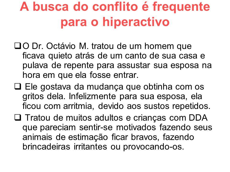 A busca do conflito é frequente para o hiperactivo O Dr.