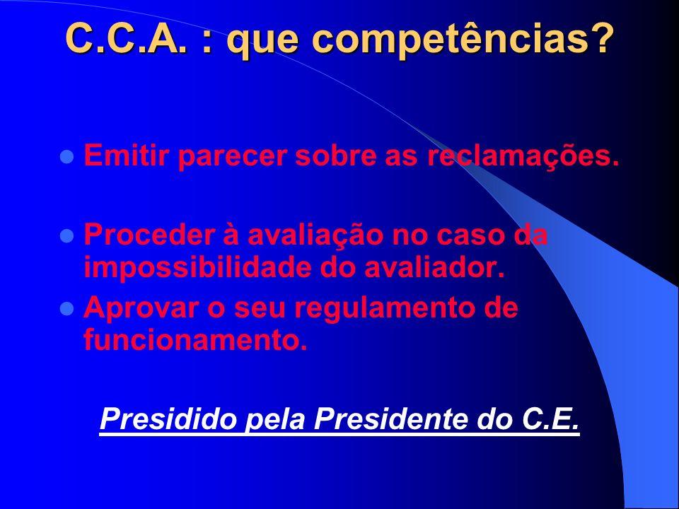 C.C.A. : que competências. Emitir parecer sobre as reclamações.