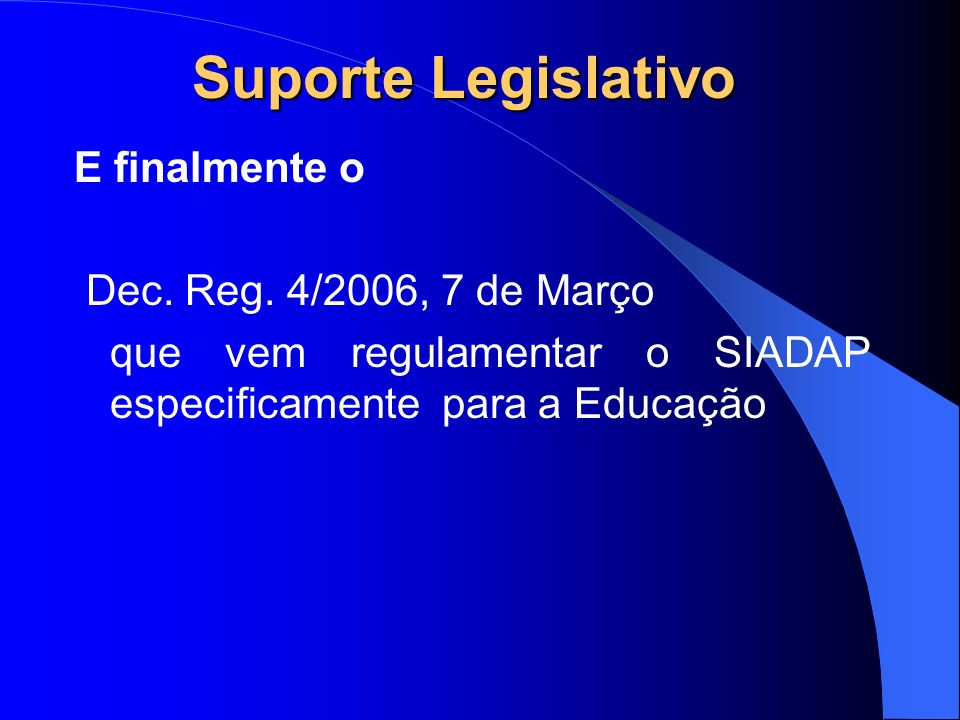 Suporte Legislativo E finalmente o Dec. Reg.