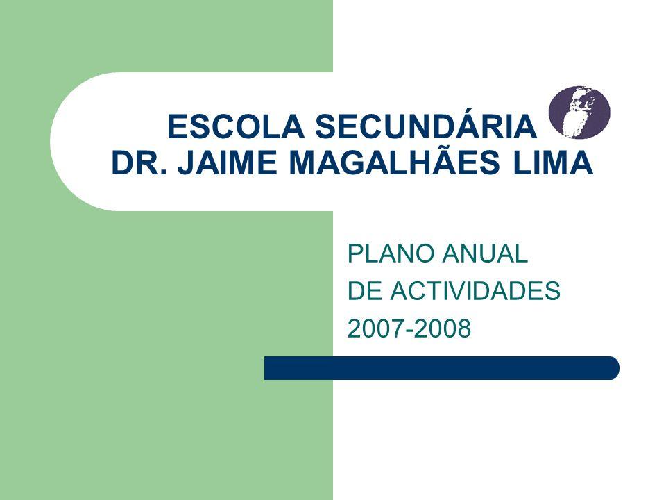 ESCOLA SECUNDÁRIA DR. JAIME MAGALHÃES LIMA PLANO ANUAL DE ACTIVIDADES 2007-2008