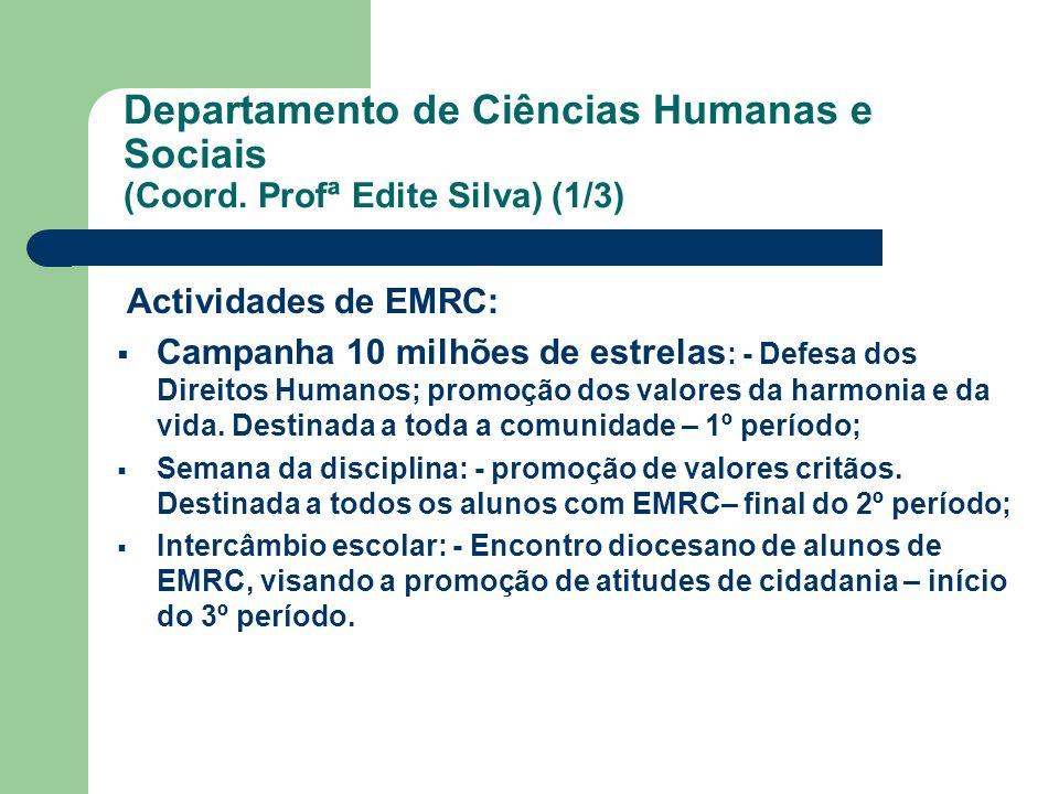 Departamento de Ciências Humanas e Sociais (Coord. Profª Edite Silva) (1/3) Actividades de EMRC: Campanha 10 milhões de estrelas : - Defesa dos Direit
