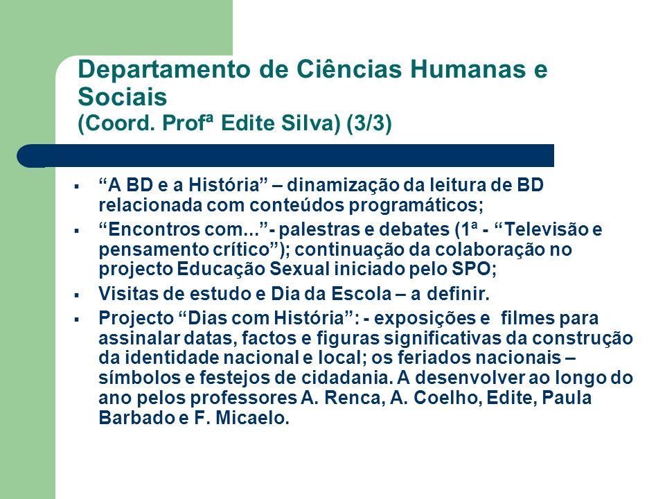 Departamento de Ciências Humanas e Sociais (Coord. Profª Edite Silva) (3/3) A BD e a História – dinamização da leitura de BD relacionada com conteúdos