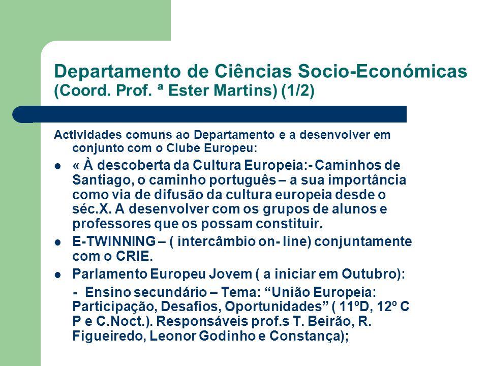 Departamento de Ciências Socio-Económicas (Coord. Prof. ª Ester Martins) (1/2) Actividades comuns ao Departamento e a desenvolver em conjunto com o Cl
