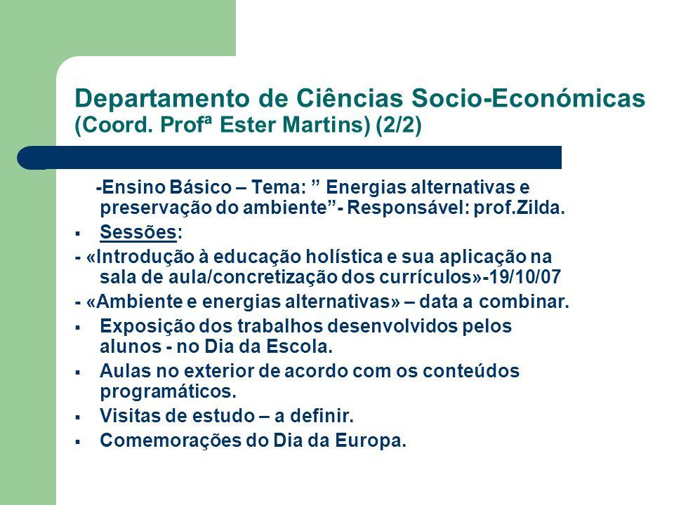 Departamento de Ciências Socio-Económicas (Coord. Profª Ester Martins) (2/2) -Ensino Básico – Tema: Energias alternativas e preservação do ambiente- R
