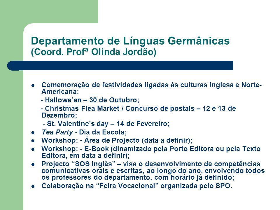Departamento de Línguas Germânicas (Coord. Profª Olinda Jordão) Comemoração de festividades ligadas às culturas Inglesa e Norte- Americana: - Hallowee