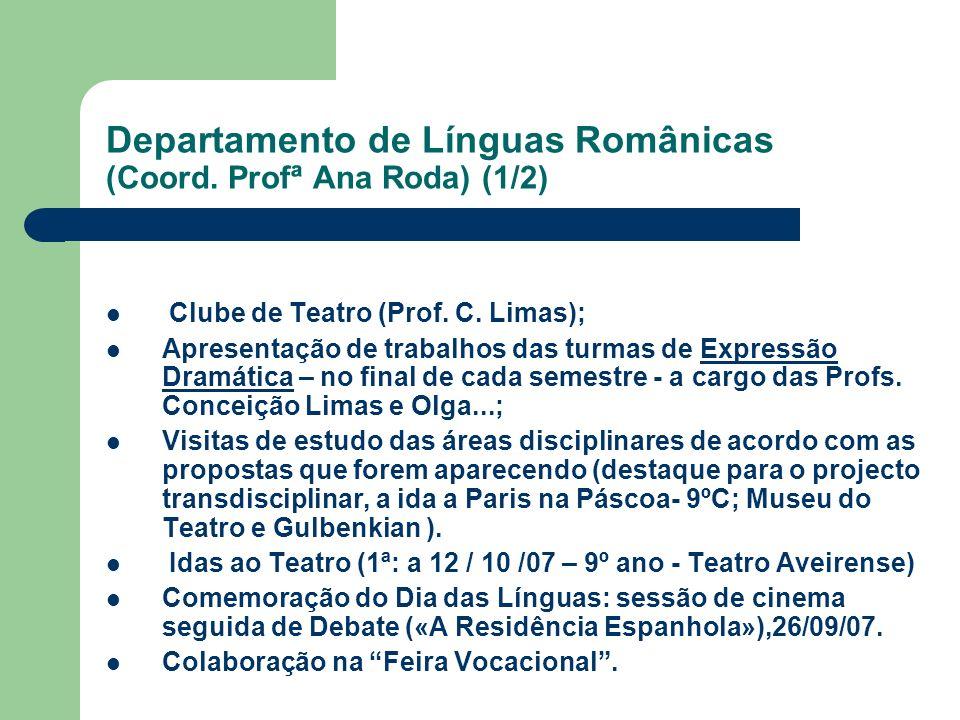 Departamento de Línguas Românicas (Coord. Profª Ana Roda) (1/2) Clube de Teatro (Prof. C. Limas); Apresentação de trabalhos das turmas de Expressão Dr