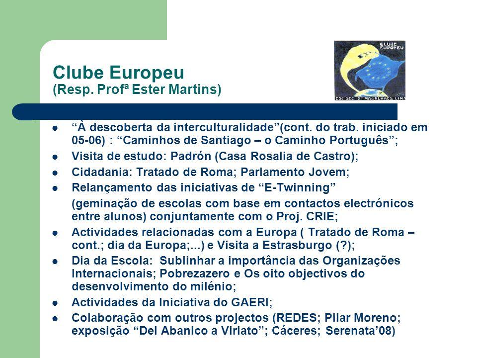 Clube Europeu (Resp. Profª Ester Martins) À descoberta da interculturalidade(cont. do trab. iniciado em 05-06) : Caminhos de Santiago – o Caminho Port