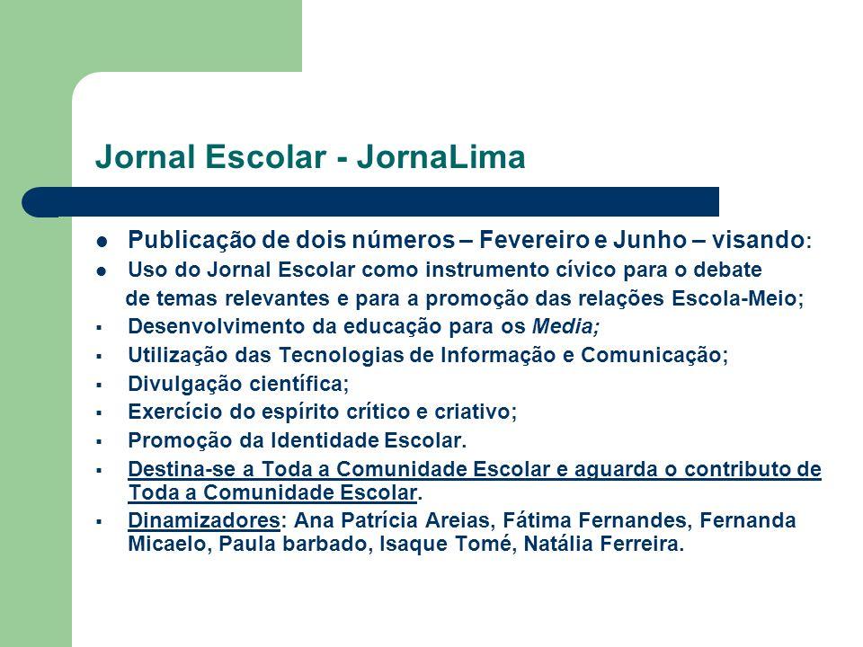 Jornal Escolar - JornaLima Publicação de dois números – Fevereiro e Junho – visando : Uso do Jornal Escolar como instrumento cívico para o debate de t