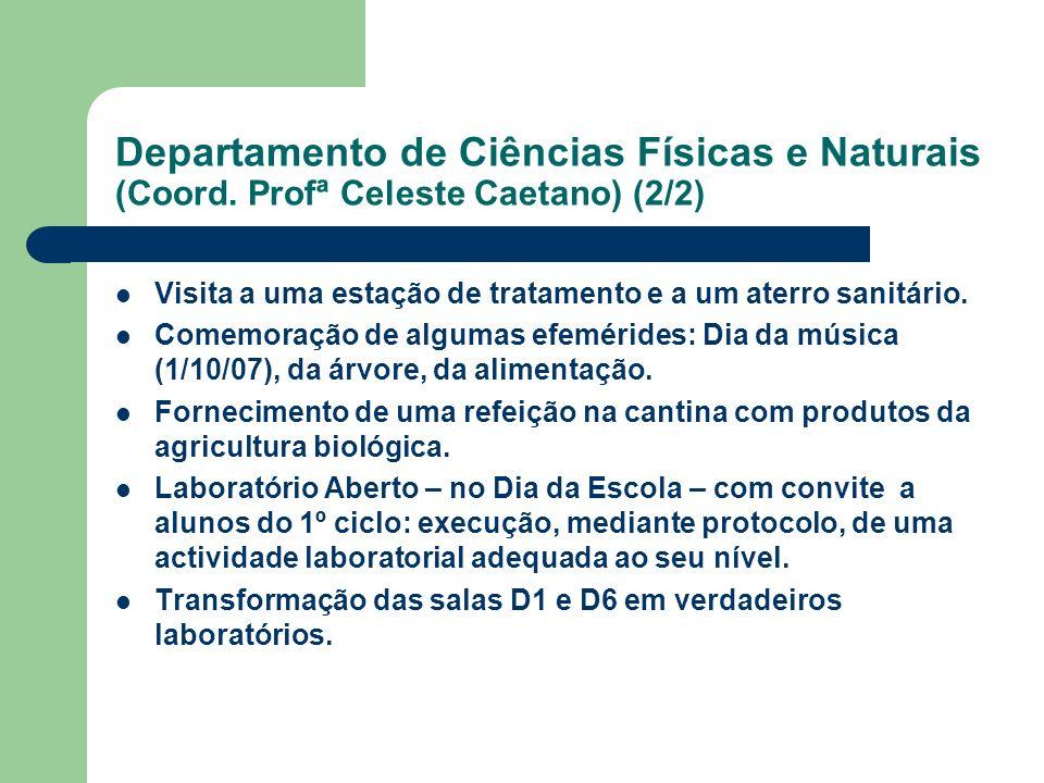 Departamento de Ciências Físicas e Naturais (Coord. Profª Celeste Caetano) (2/2) Visita a uma estação de tratamento e a um aterro sanitário. Comemoraç