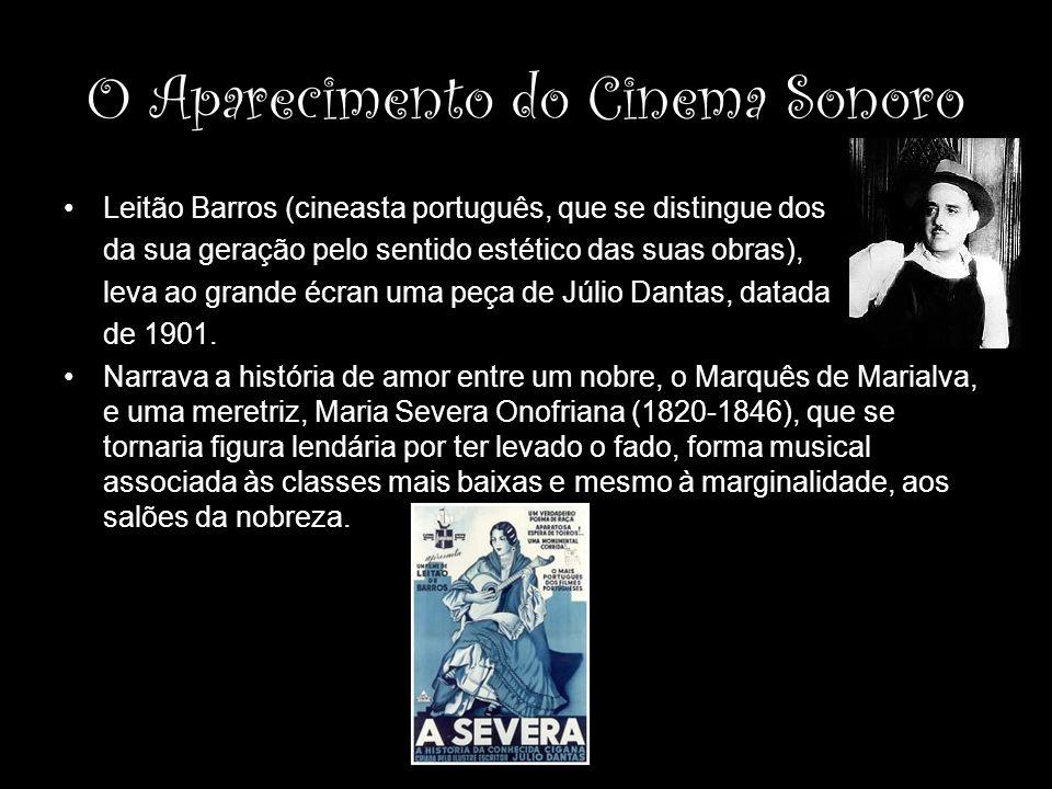 O Aparecimento do Cinema Sonoro Leitão Barros (cineasta português, que se distingue dos da sua geração pelo sentido estético das suas obras), leva ao