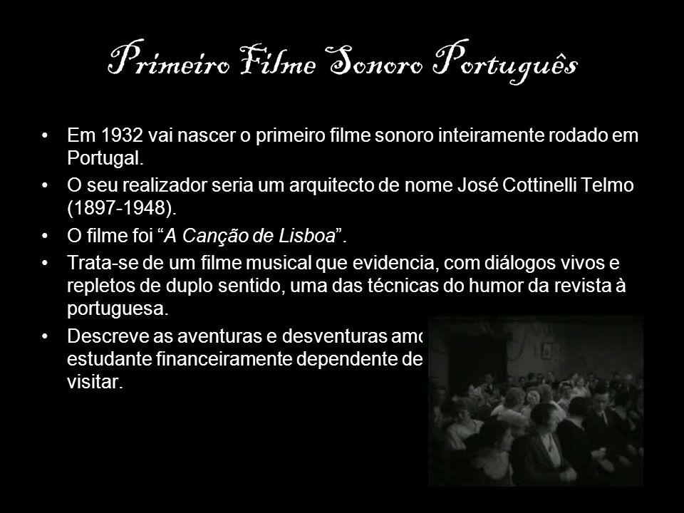 Primeiro Filme Sonoro Português Em 1932 vai nascer o primeiro filme sonoro inteiramente rodado em Portugal. O seu realizador seria um arquitecto de no