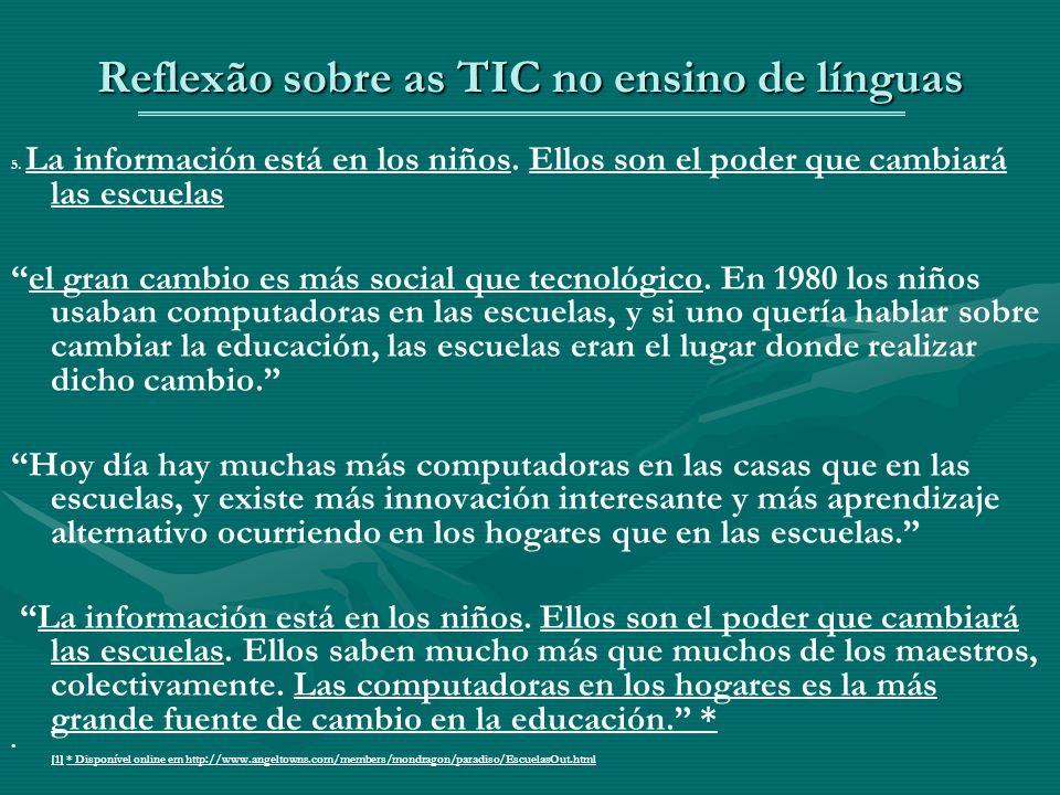 Reflexão sobre as TIC no ensino de línguas 5. La información está en los niños.