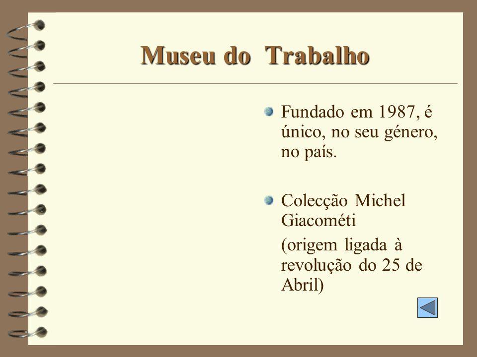 Museu de Setúbal Funciona em instalações do Convento de Jesus desde 1961. Notável colecção de pintura quinhentista. Primitivos de Setúbal.