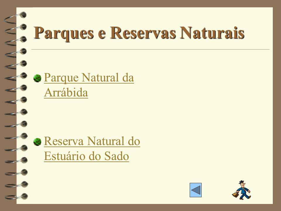 Parques e Reservas Naturais Parque Natural da Arrábida Reserva Natural do Estuário do Sado