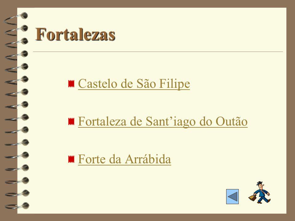 Fortaleza de Santiago do Outão Torre ou atalaia de vigilância da Costa datada de 1390.