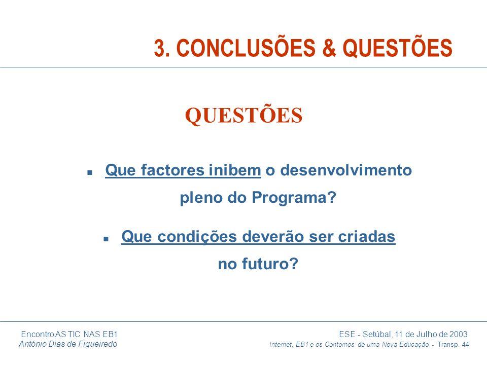 Encontro AS TIC NAS EB1 ESE - Setúbal, 11 de Julho de 2003 António Dias de Figueiredo Internet, EB1 e os Contornos de uma Nova Educação - Transp. 44 n