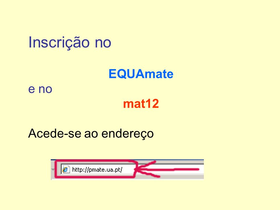 Inscrição no EQUAmate e no mat12 Acede-se ao endereço