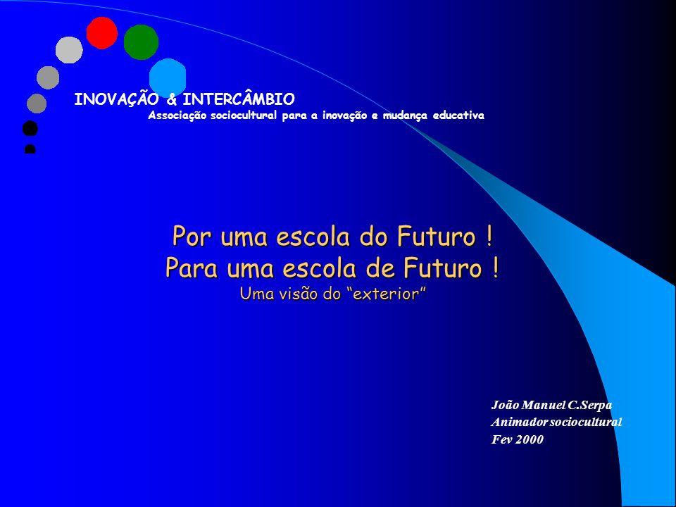 Por uma escola do Futuro .Para uma escola de Futuro .