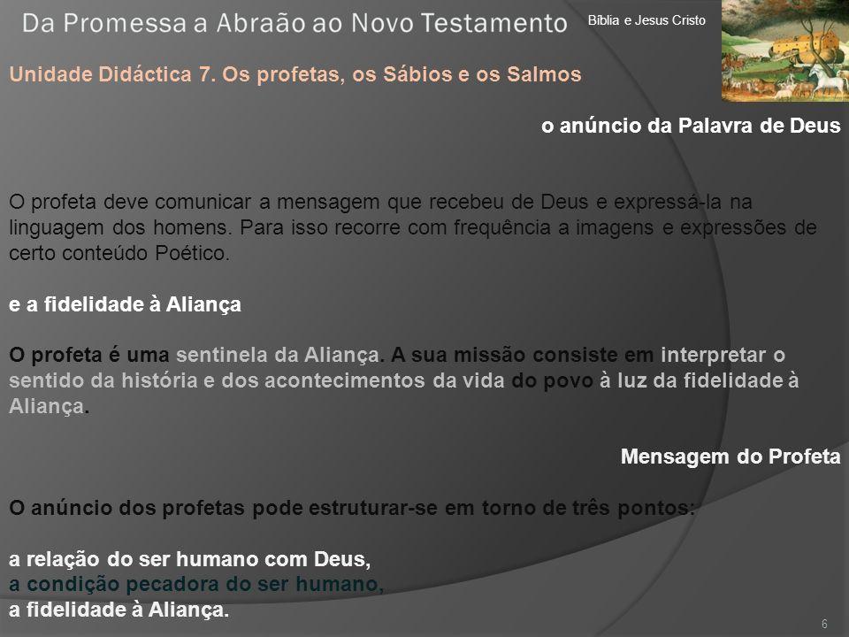 Bíblia e Jesus Cristo Unidade Didáctica 8.Novo Testamento 17 4.