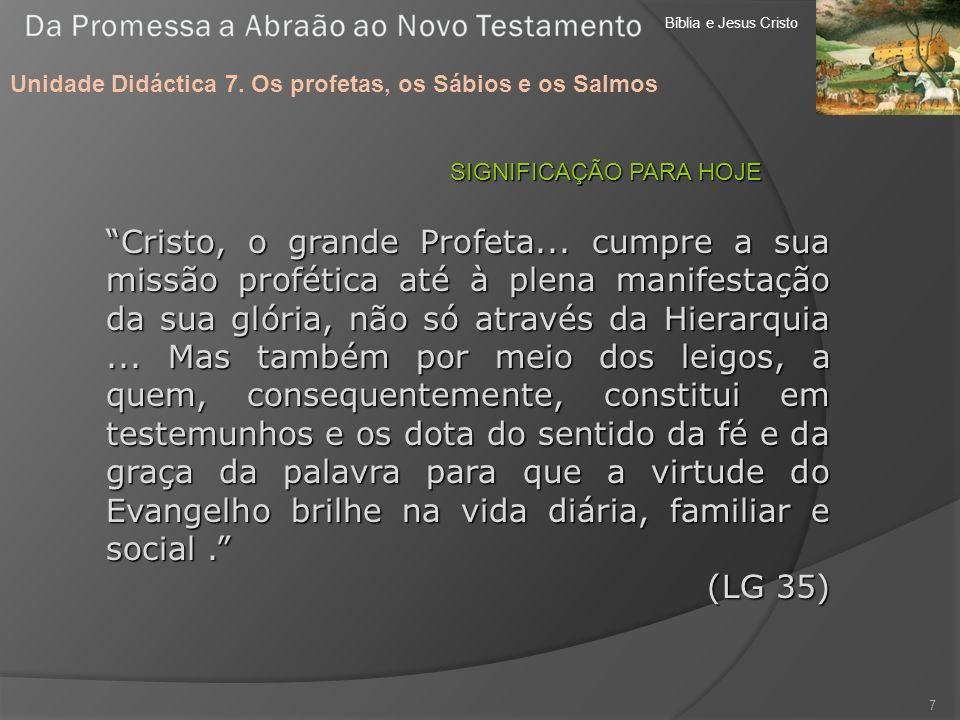 Bíblia e Jesus Cristo Unidade Didáctica 7.Os profetas, os Sábios e os Salmos 8 2.