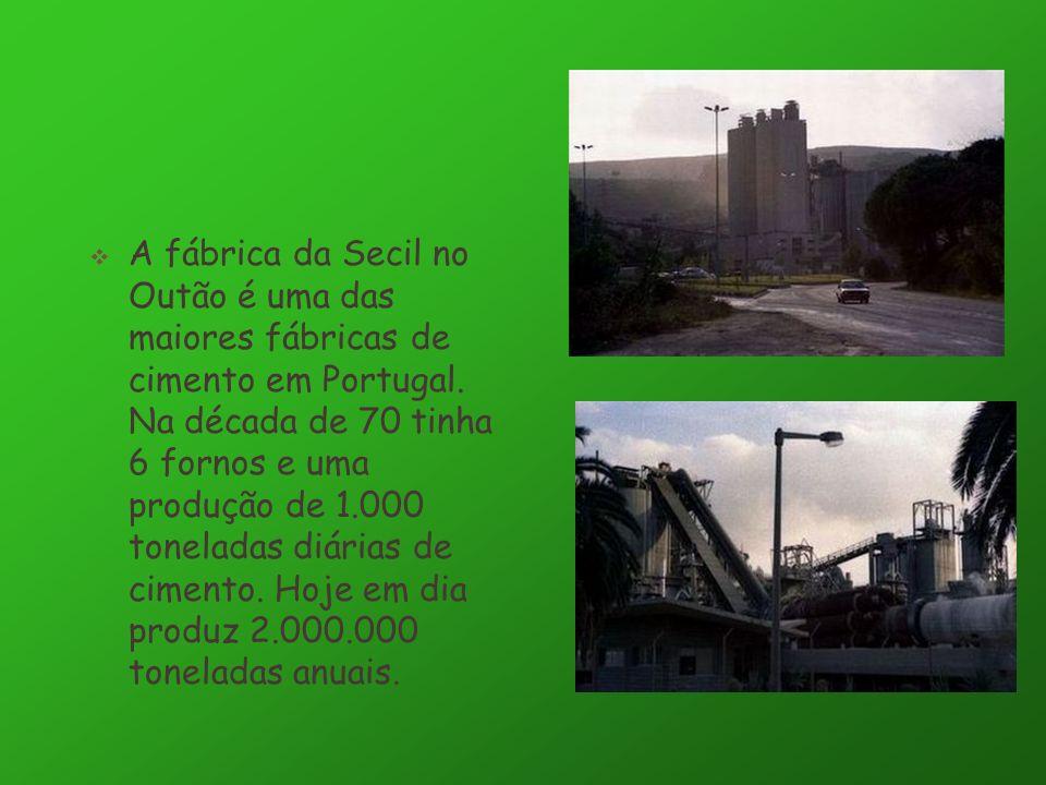 A fábrica da Secil no Outão é uma das maiores fábricas de cimento em Portugal. Na década de 70 tinha 6 fornos e uma produção de 1.000 toneladas diária