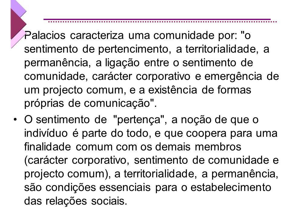 É necessária a vida 'social' de uma comunidade. Essa vida social é o que proporciona o envolvimento, necessário à acção e ao sucesso da própria comuni
