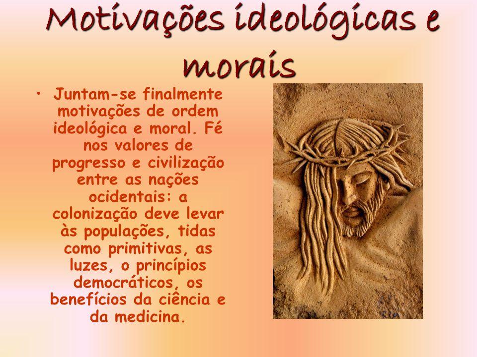Motivações ideológicas e morais Juntam-se finalmente motivações de ordem ideológica e moral.