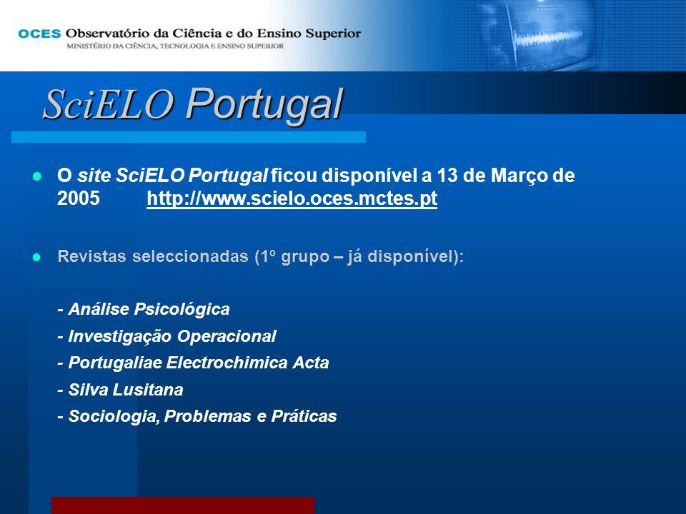SciELO Portugal O site SciELO Portugal ficou disponível a 13 de Março de 2005 http://www.scielo.oces.mctes.pthttp://www.scielo.oces.mctes.pt Revistas